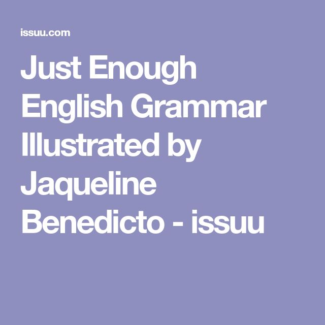Just Enough English Grammar Illustrated by Jaqueline Benedicto - issuu