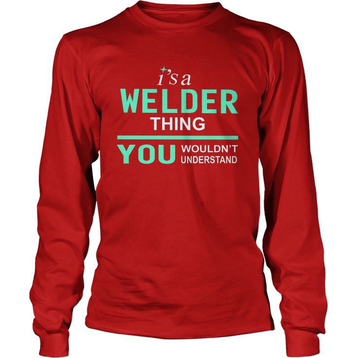 Welder Thing - TeeForWelder #gift #ideas #Popular #Everything #Videos #Shop #Animals #pets #Architecture #Art #Cars #motorcycles #Celebrities #DIY #crafts #Design #Education #Entertainment #Food #drink #Gardening #Geek #Hair #beauty #Health #fitness #History #Holidays #events #Home decor #Humor #Illustrations #posters #Kids #parenting #Men #Outdoors #Photography #Products #Quotes #Science #nature #Sports #Tattoos #Technology #Travel #Weddings #Women