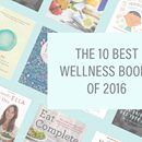 Take some time out for yourself and read one of these top 10 wellness books from 2016