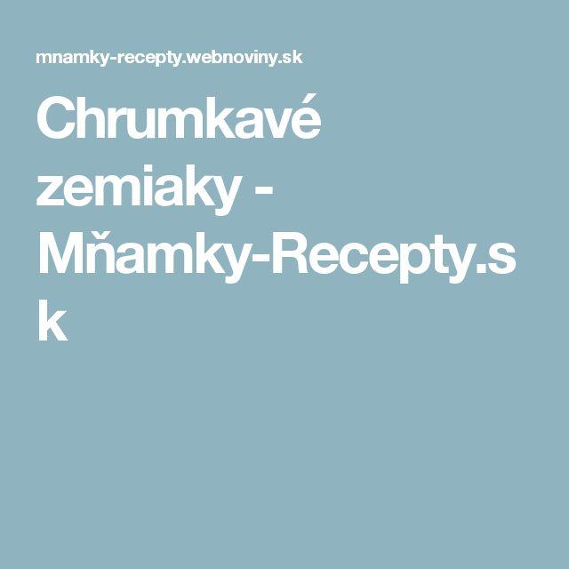 Chrumkavé zemiaky - Mňamky-Recepty.sk