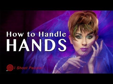 How To Handle Hands - Posing hands for portraits and modeling