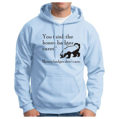 You Think Honey Badger Cares? Hoodie Hooded Sweatshirt Funny Honey Badger Dont Care It Takes What It Wants Hoodie Sweatshirt Small Lt Blue