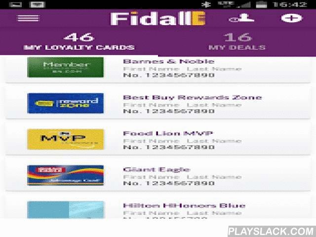 Fidall Loyalty Cards  Android App - playslack.com ,  Never have the right loyalty card on you at checkout after shopping in your favorite store? With Fidall, save all your loyalty cards on your mobile! ➤ Create a backup for all of your cards by registering either on the Fidall app or website, both are perfectly synchronized. With this backup, you can have access to your loyalty cards when you change your mobile, and share them with your family or friends. However, you don't have to register…