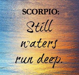 Quotes About Scorpios Scorpio Still Waters Run Deep