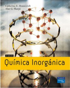 Química inorgánica / Catherine E. Housecroft, Alan G. Sharpe -- 2ª ed. -- Madrid [etc.] : Pearson Prentice Hall, 2006