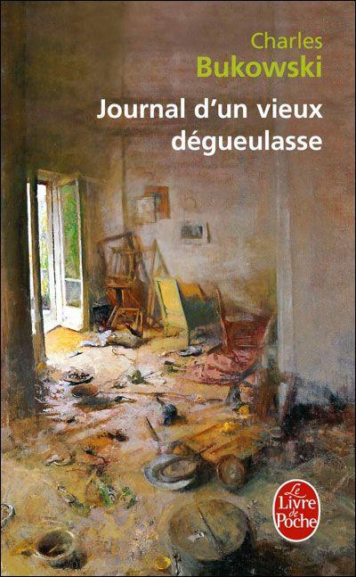 Journal d'un vieux dégueulasse - Charles Bukowski - Essai
