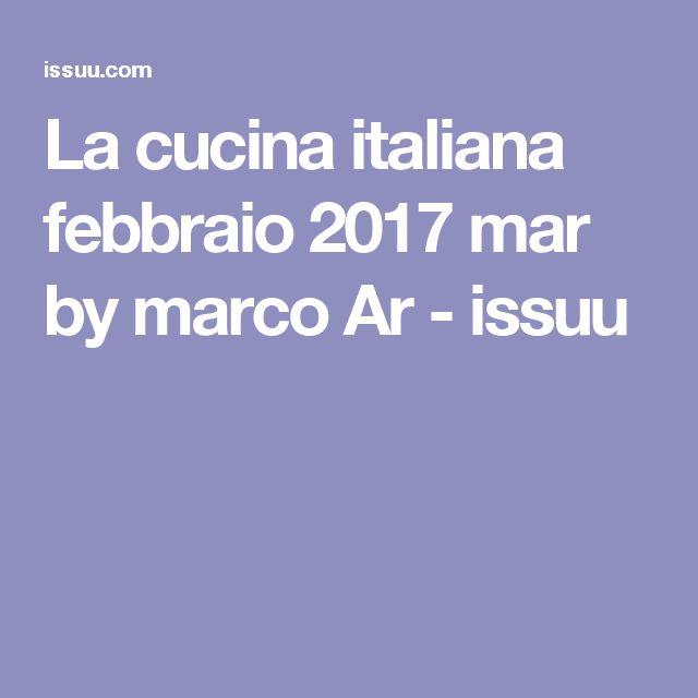 La cucina italiana febbraio 2017 mar by marco Ar  - issuu