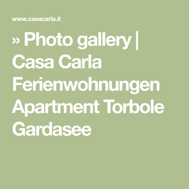 » Photo gallery | Casa Carla Ferienwohnungen Apartment Torbole Gardasee