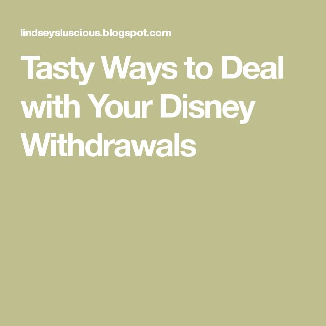 Tasty Ways to Deal with Your Disney Withdrawals