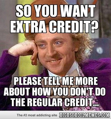 so you want extra credit?