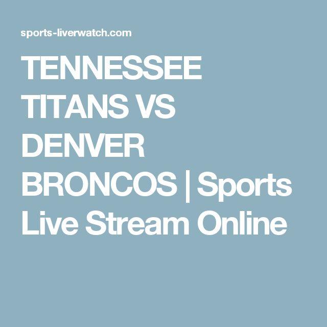 TENNESSEE TITANS VS DENVER BRONCOS | Sports Live Stream Online