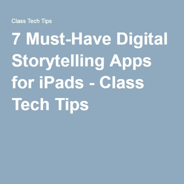 7 Must-Have Digital Storytelling Apps for iPads - Class Tech Tips