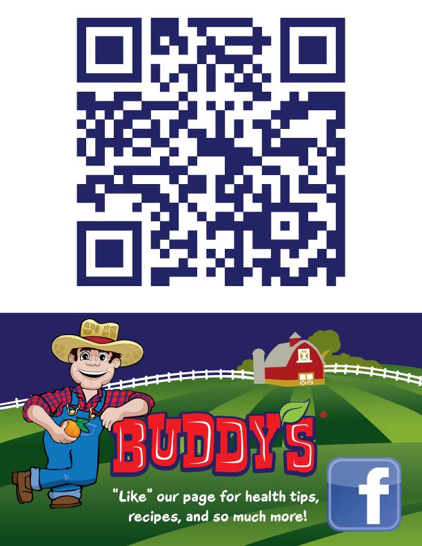 Download a free QR reader on your smart phone to scan the code and like Buddy's Farm Fresh Fruit on Facebook or visit the page: https://www.facebook.com/BuddysFarmFreshFruit