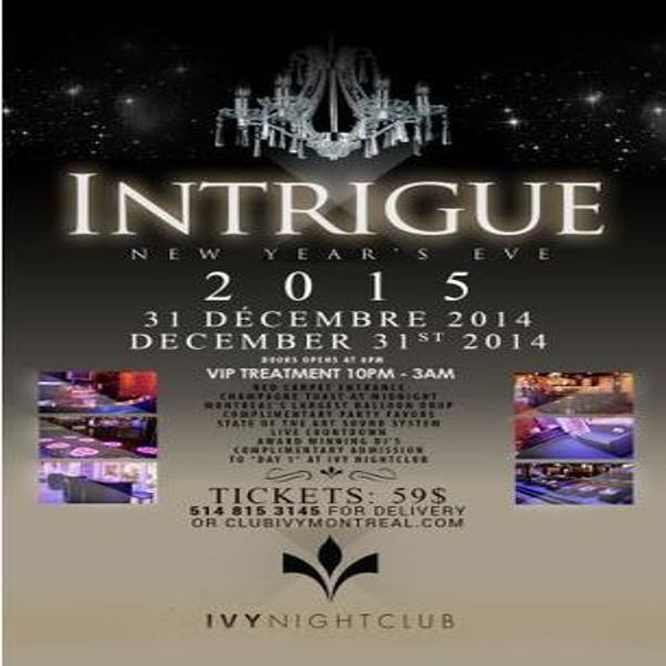 Ivy Night Club - New Years Eve at Ivy Nightclub, 3556 St-Laurent, Montreal, Quebec, H2X 2V1, Canada on Dec31, 2014 to Jan01, 2015 at 8:00pm to 4:00am. Welcome To Montreal's Hottest Event Of The Year!  URL: Booking: http://atnd.it/18759-1  Category: Nightlife  Price: See Website