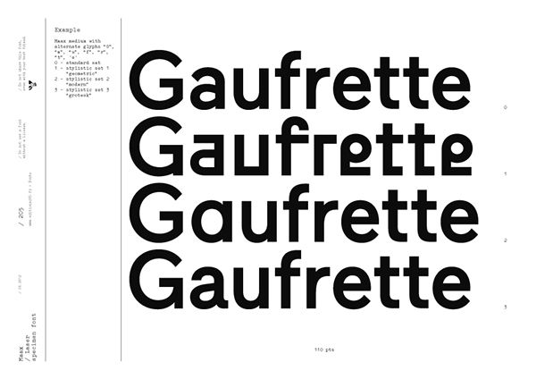Maax: a typeface created by Damien Gautier. For sale on http://www.editions205.fr Maax is a typeface with 4 stylistic sets: geometric, modern, grotesk Designer: Damien Gautier Date: 2011-2012 Cut: Regular, Italic, Medium, Medium italic, Bold, Bold italic, Black Format: OpenType Glyphes: 471