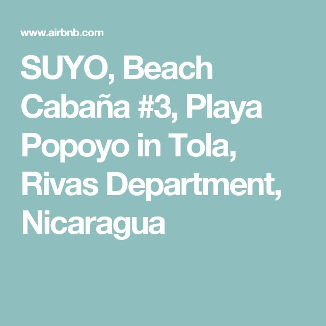 SUYO, Beach Cabaña #3, Playa Popoyo in Tola, Rivas Department, Nicaragua