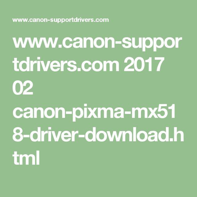 www.canon-supportdrivers.com 2017 02 canon-pixma-mx518-driver-download.html