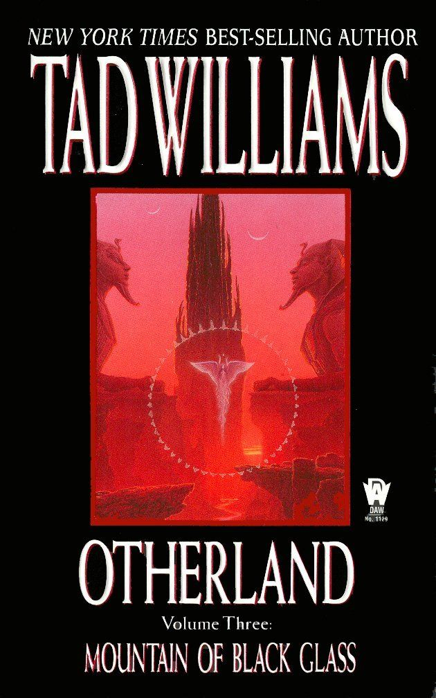 Mountain Of Black Glass Otherland Volume Third Book In New York Times I Bestselling Author Tad Williamss Cyberpunk Fantasy Series