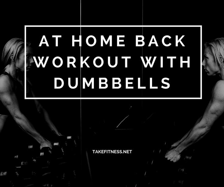 At Home Back Workout With Dumbbells - Take Fitness