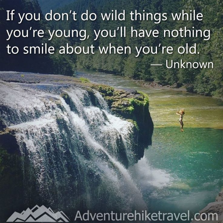 Hiking and adventure quotes and sayings if you dont do