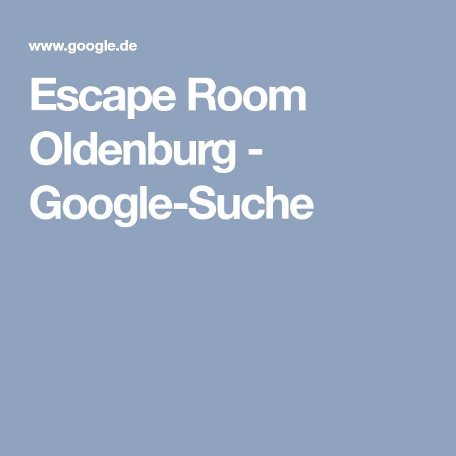 Escape Room Oldenburg - Google-Suche