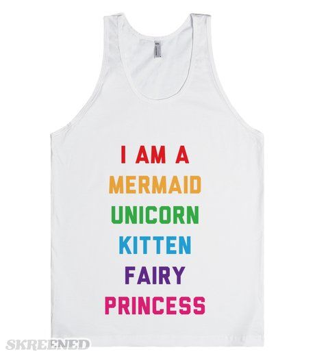 I Am A Mermaid Unicorn Kitten Fairy Princess | I am a lot of things. Beautiful. Confident. Smart. Sassy. I am also a mermaid. And a unicorn. Also, a kitten. And a fairy. And a princess. I am all the above. I am the most amazing creature known to walk this earth. #Skreened