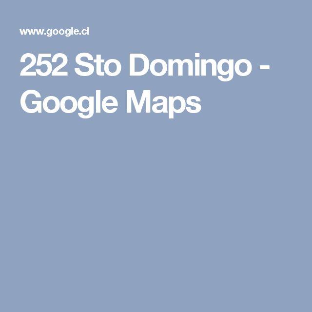 252 Sto Domingo - Google Maps