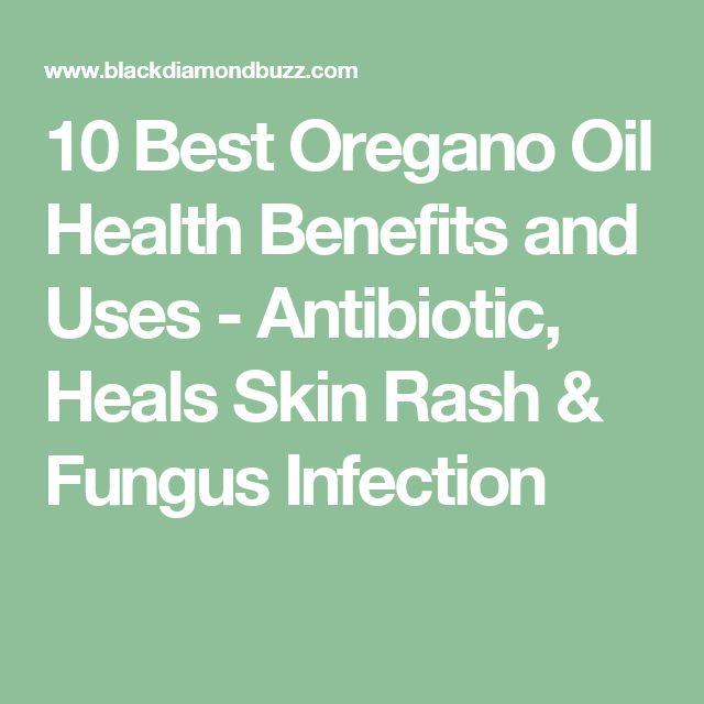 10 Best Oregano Oil Health Benefits and Uses - Antibiotic, Heals Skin Rash & Fungus Infection