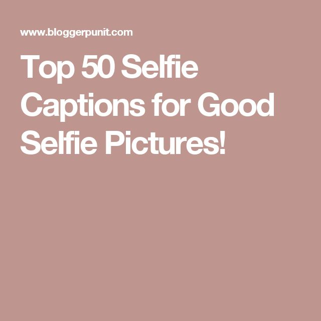Good Head Quotes For Instagram: 1000+ Ideas About Captions For Selfies On Pinterest