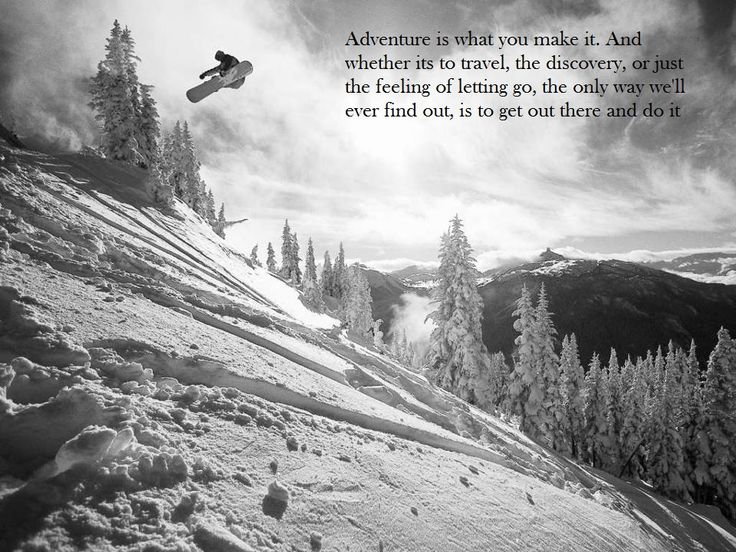 Adventure is what you make it. And wether its to travel, the discovery, or just the feeling of leeting go, the only way we'll ever find out, is to get out there and do it #snowboarding