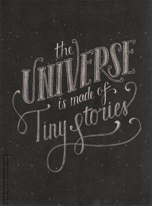 O universo é feito de pequenas histórias