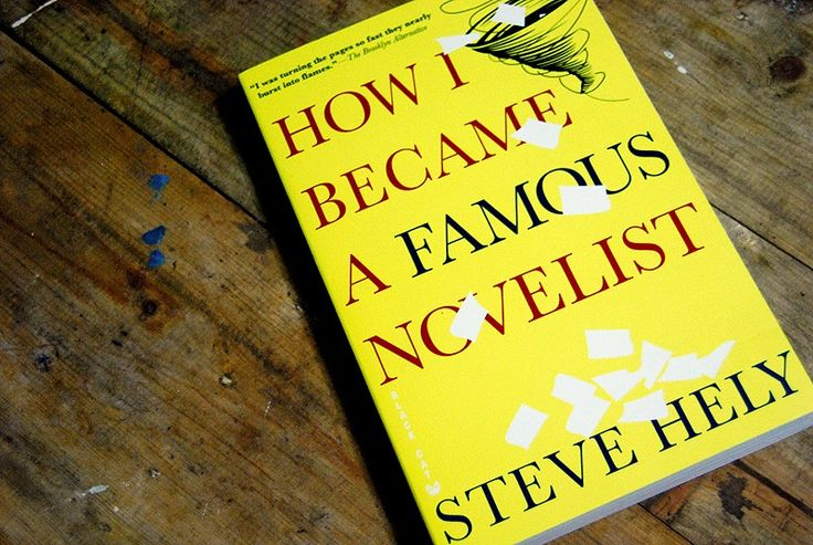 How I Became a Famous Novelist by Steve Hely. A review of the novel by a former writer for The Late Show with David Letterman.