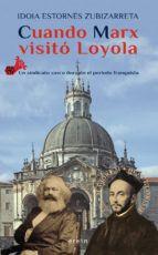 cuando marx visito loyola: un sindicato vasco durante el periodo franquista-idoia estornes zubizarreta-9788491091509