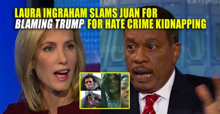 While he agrees the kidnapping / torture was a horrific act, Liberal dummy Juan Williams had a convenient excuse for the kidnapping and beating of a disabled white man. Juan's pathetic excuse was that Donald Trump has stoked racial tensions and thus is somewhat responsible. Laura Ingraham was completely disgusted Juan chose to play that card and slams him. Watch the video: Laura Ingraham once again destroys dumb Juan Williams for referencing Trump in relation to the Chicago hate crime. #...