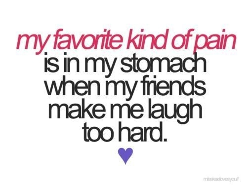 Favorite Favorite Favorite: Funny Friendship Quotes, Love My Friends, Best Friends, Bestfriends, Belly Laughing, Friends Quote, Funny Quotes, So True, True Stories