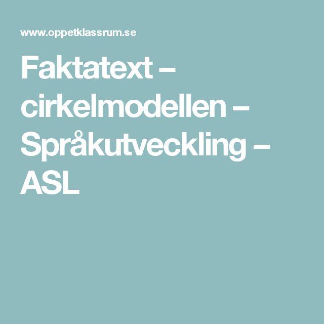 Faktatext – cirkelmodellen – Språkutveckling – ASL