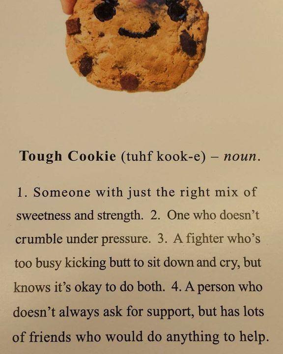 Tough cookie                                                                                                                                                                                 More