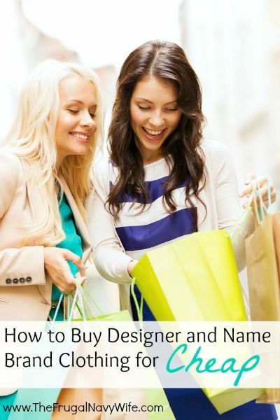 how to buy designer and name brand clothing for cheap