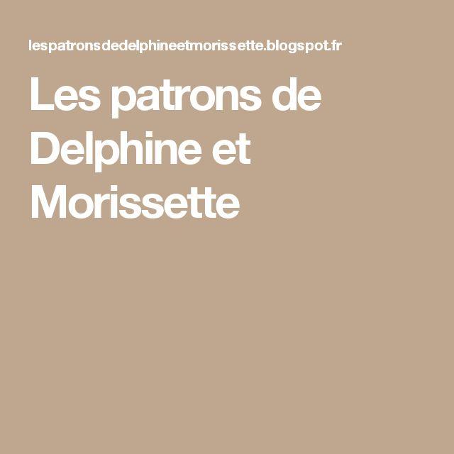 Les patrons de Delphine et Morissette