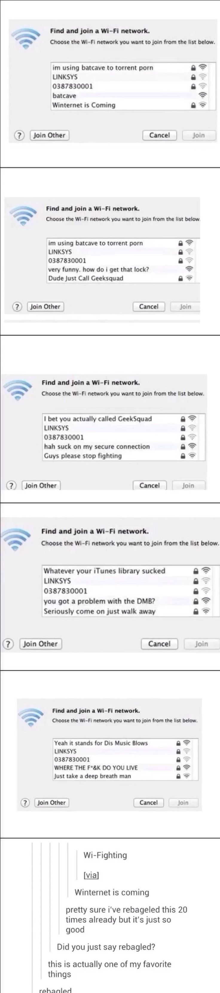 Wifi fighting>>>I laughed more at the rebageled part...it felt good to truly laugh again:)