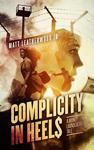 Complicity in Heels: A Money Launderers' Tale (The Nikki Frank Collection Book…