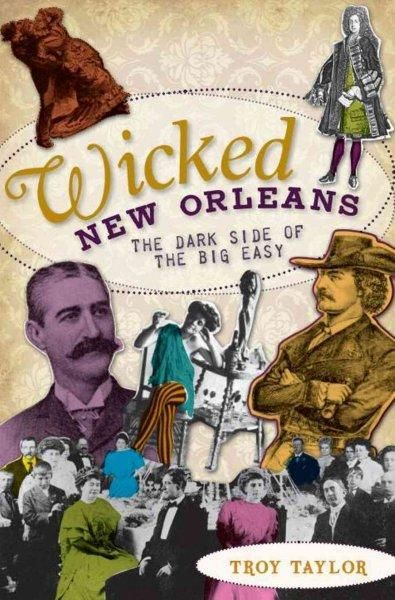 Since as early as the 1700s, New Orleans has been a city filled with sin and vice. Those first pioneering citizens of the Big Easy were thieves, vagabonds and criminals of all kinds. By the time Louis