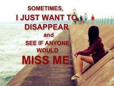 Sometimes I want to disappear life quotes quotes quote hurt emotional life quote sad quotes depression quotes depression instagram quotes