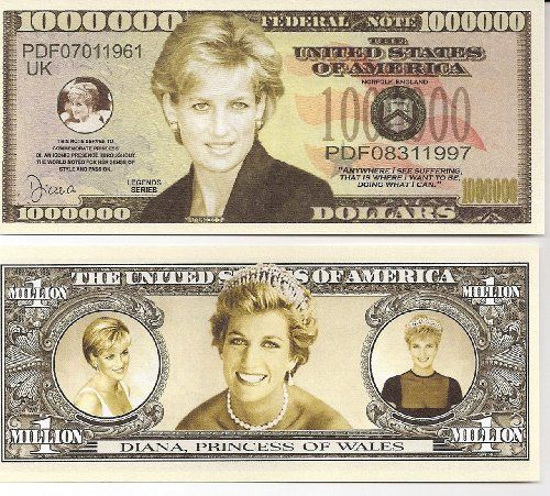 Princess Diana $Million Dollar$ Novelty Bill Collectible by Princess Diana Collectibles. $1.38. Princess Diana $Million Dollar$ Novelty Bill Collectible. These bills are the same size and feel of real money. They are finely detaileds and colorful on both front and back with high quality printing. Makes a great gift, collectible or frame and display. Price listed is for 1 bill. Buy as many as you want, still FREE SHIPPING!! Please visit my store for nearly 100 novel...