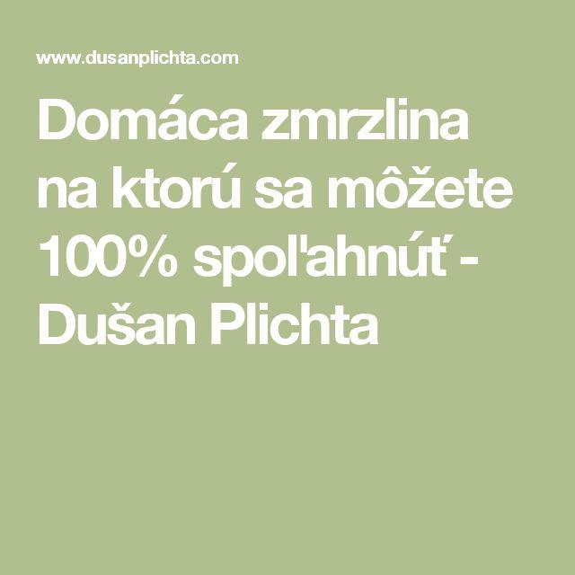 Domáca zmrzlina na ktorú sa môžete 100% spoľahnúť - Dušan Plichta