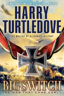 The Big Switch by Harry Turtledove, Click to Start Reading eBook, In 1941 Winston Churchill was Hitler's worst enemy. Then a Nazi secret agent changed everything.  Wh
