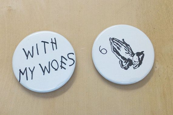Drake Lyrics  With My Woes 6ix Goods  2 Inch Button by SaavyInc