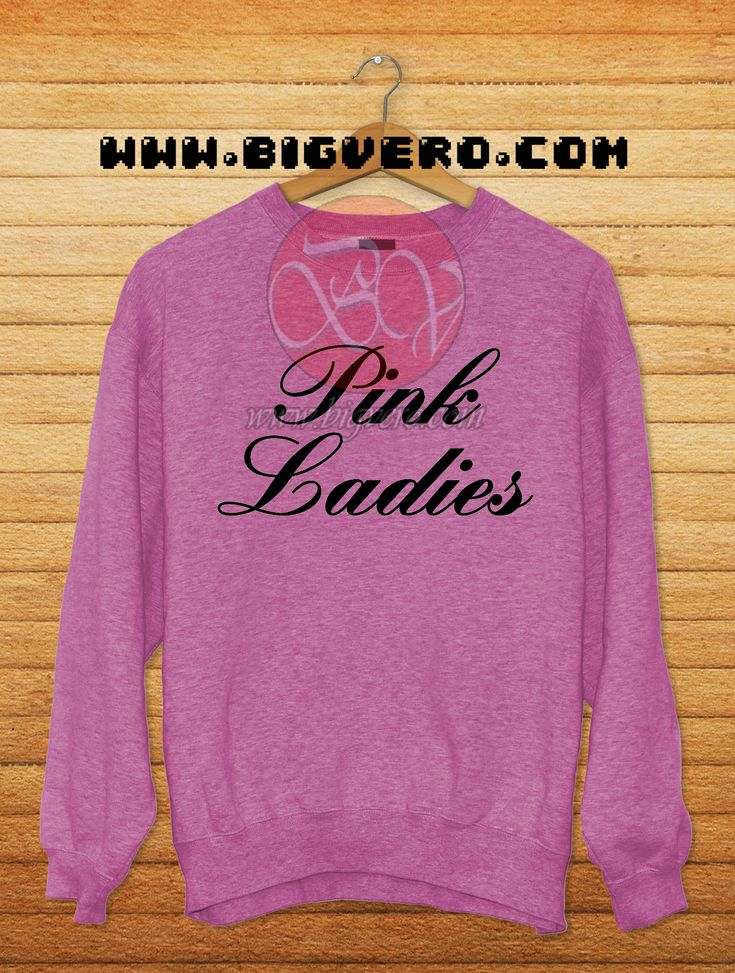 Pink Ladies Sweatshirt //Price: $28.50    #clothing #shirt #tshirt #tees #tee #graphictee #dtg #bigvero #OnSell #Trends #outfit #OutfitOutTheDay #OutfitDay