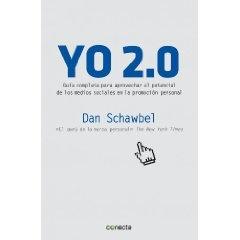 'Yo 2.0': el libro que lanzó el Personal Branding moderno de Dan Schawbel. Una guía básica especialmente recomendada para principiantes.
