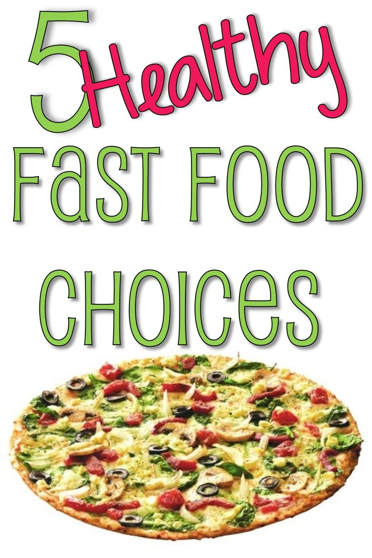 5 Excellent Healthy Fast Foods